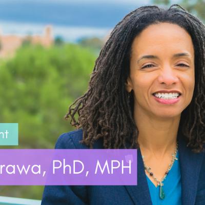 Feature Spotlight: Nina Harawa, PhD, MPH
