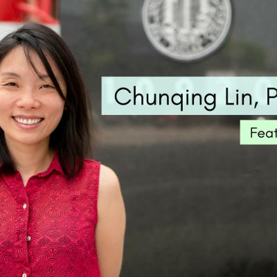 Spotlight: Chunqing Lin, PhD