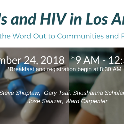 Opioid and HIV in Los Angeles: Getting the Word Out to Communities and Providers