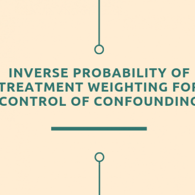 Inverse Probability of Treatment Weighting for Control of Confounding