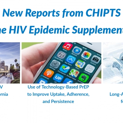 New Reports from CHIPTS Ending the HIV Epidemic Supplement Projects